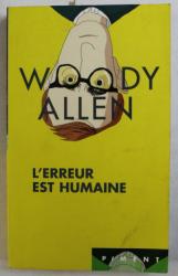 L' ERREUR EST HUMAINE par WOODY ALLEN , 2007