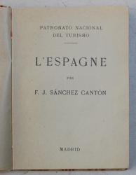 L ' ESPAGNE par F. J. SANCHEZ CANTON , EDITIE INTERBELICA