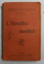 L 'HEREDITE MORBIDE par D. APERT , 1919