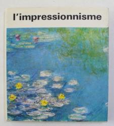 L 'IMPRESSIONISME par JOSEPH - EMILE MULLER , 1974
