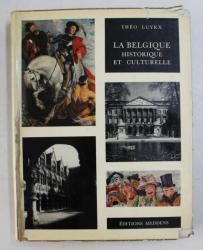 LA BELGIQUE HISTORIQUE ET CULTURELLE par THEO LUYKX , 1966