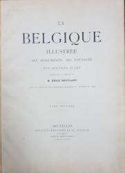LA BELGIQUE ILLUSTREE, SES MONUMENTS, SES PAYSAGES, SES OEUVRES D'ART par M. EMILE BRUYLANT ,3 vol - BRUXELLES 1880