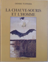 LA CHAUVE  - SOURIS ET L ' HOMME par DENIS TUPINIER , 1989