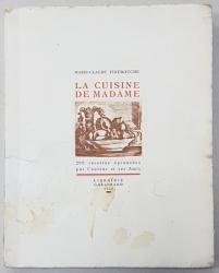 LA CUISINE DE MADAME   par MARIE - CLAUDE FINEBOUCHE , 299 RECETTES EPROUVES PAR L 'AUTEUR ET SES AMIS , 1932 , EX. NUMEROTAT 602 DIN 1200 , PREZINTA HALOURI  DE APA  SI COPERTA CU LIPSURI *