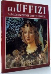 LA GALLERIA DEGLI UFFIZI, CATALOGO GENERALE DI TUTTE LE OPERE di CLAUDIO PESCIO , 1988