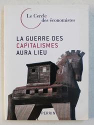 LA GUERRE DE CAPITALISMES AURA LIEU , sous la direction de JEAN  - HERVE LORENZI , 2008