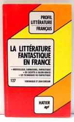 LA LITTERATURE FANTASTIQUE EN FRANCE 12 par VERONIQUE ET JEAN EHRSAM , 1985