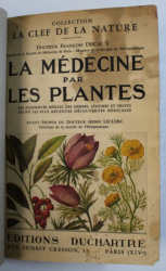 LA MEDECINE PAR LES PLANTS par FRANCOIS DECAUX , EDITIE INTERBELICA , PREZINTA HALOURI DE APA