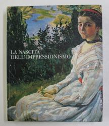 LA NASCITA DELL ' IMPRESSIONISMO , a cura di MARCO GOLDIN , 2000
