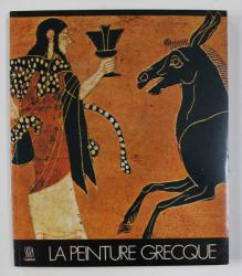 LA PEINTURE GRECQUE , texte de MARTIN ROBERTSON , EDITIONS SKIRA FLAMMARION , 1978