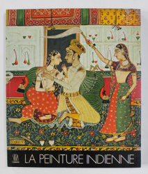 LA PEINTURE INDIENNE , texte de DOUGLAS BARRETT et BASIL GRAY , EDITIONS SKIRA FLAMMARION , 1978