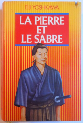 LA PIERRE ET LE SABRE par EIJI YOSHIKAWA , 1984