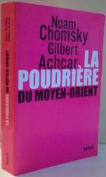 LA POUDRIERE DU MOYEN-ORIENT par NOAM CHOMSKY, GILBERT ACHCAR , 2007