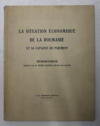 LA SITUATION ECONOMIQUE DE LA ROUMANIE ET SA CAPACITE DE PAIMENT - MEMORANDUM PRESENTE par M.VICTOR SLAVESCO , MINISTRE DE FINANCES , 1934