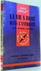 LA VIE A ROME DANS L`ANTIQUITE par PIERRE GRIMAL , 1963