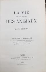 LA VIE ET LES MOEURS DES ANIMAUX par LUOIS FIGUIER - PARIS, 1866