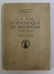 LA VIE SCIENTIFIQUE EN ROUMANIE , TOME II - SCIENCES APPLIQUEES , 1937