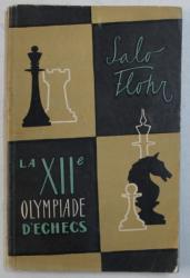 LA XII e OLYMPIADE D ' ECHECS par SALO FLOHR , GRAND  - MEITRE INTERNATIONAL , 1957