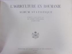 L'AGRICULTURE EN ROUMANIE . ALBUM STATISTIQUE (1929)