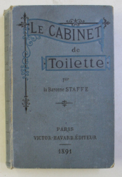 LE CABINET DE TOILETTE par LA BARONNE STAFFE , 1891