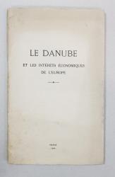 LE DANUBE ET LES INTERETS ECONOMIUES DE L'EUROPE - PARIS, 1919