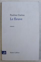 LE FLEUVE par PAULINE GUENA , 2005