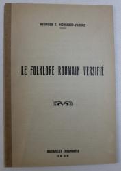 LE FOLKLORE ROUMAIN VERSIFIE de GEORGES T. NICOLESCO - VARONE , BUCAREST 1936
