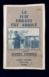 LE JUIF ERRANT EST ARRIVE par ALBERT LONDRES - PARIS, 1930