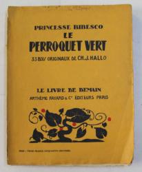 LE PEROQUET VERT , 33 BOIS ORIGINAUX DE CH. J. HALLO , par PRINCESSE BIBESCO