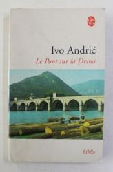 LE PONT SUR LA DRINA  par IVO ANDRIC , 1994