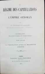 LE REGIME DES CAPITULATIONS DANS L'EMPIRE OTTOMAN par G. PELISSIE DU RAUSAS - PARIS, 1911