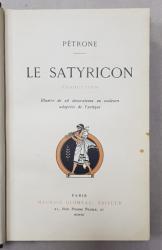 LE SATYRICON par PETRONE , illustre de 26 decorations en couleurs , 1912, EXEMPLAR 173 DIN 500 PE HARTIE HOLLANDE , LEGATURA DE ARTA