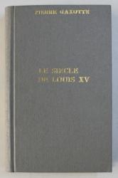 LE SIECLE DE LOUIS XV par PIERRE GAXOTTE , 1942