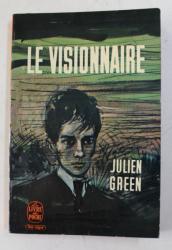LE VISIONNAIRE par JULIEN GREEN , 1965