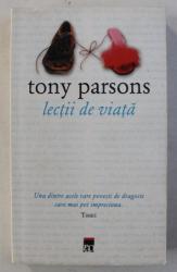 LECTII DE VIATA de TONY PARSONS , 2007