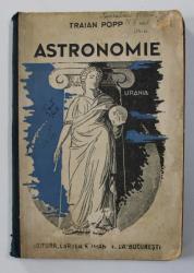 LECTIUNI DE ASTRONOMIE PENTRU CLASA VII SECUNDARA de TRAIAN POPP , EDITIA A IV A  1940