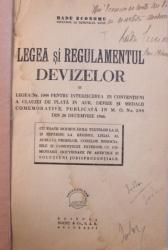 LEGEA SI REGULAMENTUL DEVIZELOR SI LEGEA NR. 1058 PENTRU INTERZICEREA IN CONVENTIUNI A CAUZEI DE PLATA IN AUR , DEVIZE SI MEDALII COMEMORATIVE de RADU ECONOMU , 1946 , DEDICATIE*
