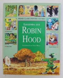 LEGENDA LUI ROBIN  - ilustrata de TONY WOLF , 2003