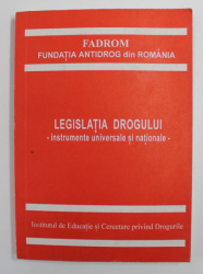 LEGISLATIA DROGULUI - INSTRUMENTE UNIVERSALE SI NATIONALE , coordonator ION SUCEAVA , 1998