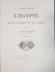 L'EGYPTE,  ALEXANDRIE ET LE CAIRE by GEORGES EBERS, TRADUCTION de GASTON MASPERO - PARIS, 1883