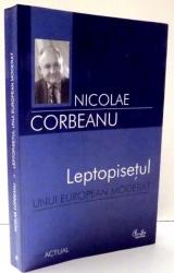 LEPTOPISETUL UNUI EUROPEAN MODERAT de NICOLAE CORBEANU , 2005