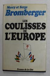 LES COULISSES DE L 'EUROPE par MERRY ET SERGE BROMBERGER , 1968