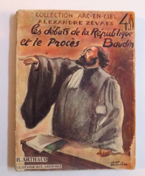 LES DEBUTS DE LA REPUBLIQUE ET LE PROCES BAUDIN par ALEXANDRE ZEVAES , 1935