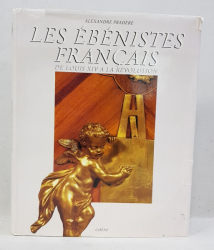 LES EBENISTES FRANCAIS DE LOUIS XIV A LA REVOLUTION par ALEXANDRE PRADERE , 1989