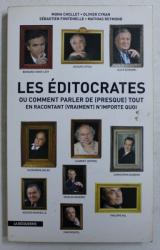 LES EDITOCRATES - OU COMMENT DE - PRESQUE  - TOUT EN RACONTANT - VRAIMENT  - N ' IMPORTE QUOI par  MONA CHOLLET ...MATHIAS REYMOND , 2009