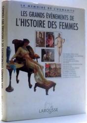LES GRANDS EVENEMENTS DE L`HISTOIRE DES FEMMES par JACQUES MARSEILLE, NADEIJE LANEYRIE-DAGEN  , 1993