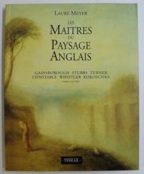 LES MAITRES DU PAYSAGE ANGLAIS - DE LA RENAISSANCE A NOS JOURS par LAURE MEYER , 1992