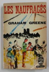 LES NAUFRAGES par GRAHAM GREENE , ANII '60