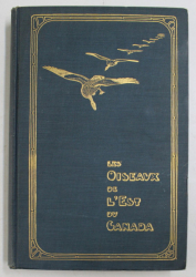 LES OISEAUX DE L ' EST DU CANADA , DEUXIEME EDITION par P. A. TAVERNER , 1922