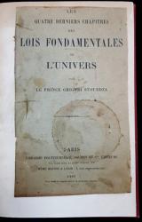LES QUATRE DERNIERS CHAPITRES DES LOIS FONDAMENTALES DE L'UNIVERS par LE PRINCE GRIGORI STOURSZA - PARIS, 1891